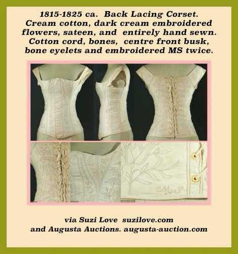 1815-1825 ca. Back lacing, hand embroidered cotton sateen corset. Entirely hand sewn, cotton cord bones, dark cream embroidered flowers, centre front busk channel, bone eyelets and with the monogram 'MS' embroidered  twice. via Augusta Auctions. augusta-auction.com